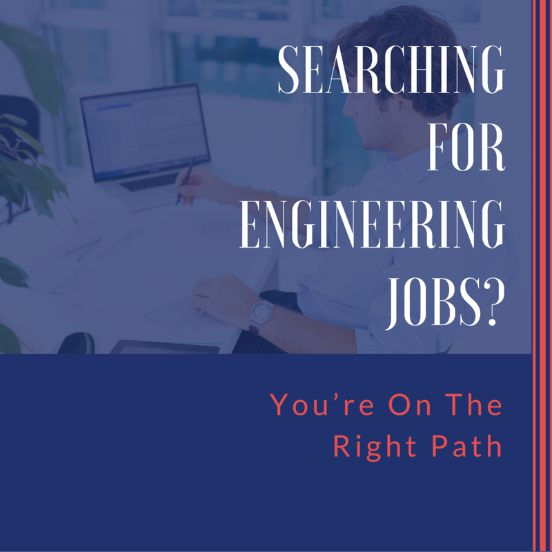 Searching For Engineering Jobs You're On The Right Path