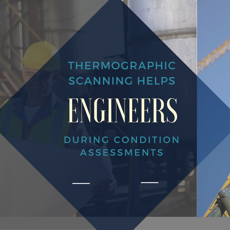 Thermographic Scanning Helps Engineers during Condition Assessments
