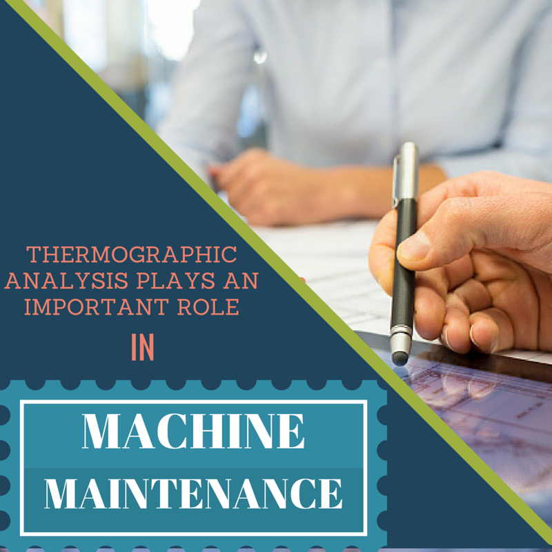 Thermographic Analysis Plays an Important Role in Machine Maintenance