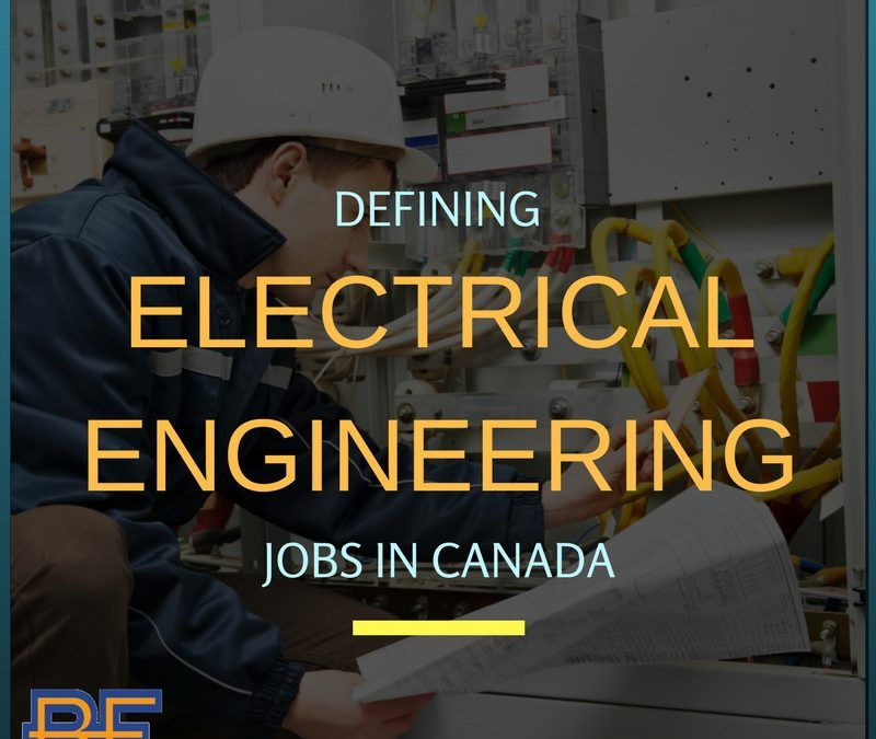 Defining Electrical Engineering Jobs in Canada