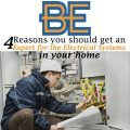 4 Reasons You Should Get an Expert for the Electrical Systems in Your Home