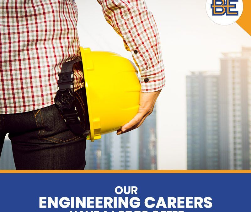 Our Engineering Careers Have a Lot to Offer