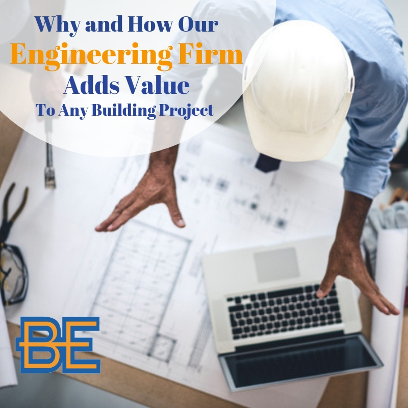 Why and How Our Engineering Firm Adds Value to Any Building Project